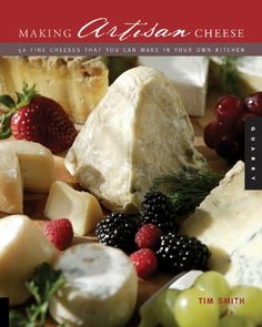Making Artisan Cheese: Fifty Fine Cheeses That You Can Make in Your Own Kitchen (Quarry Book) by Tim Smith http://www.amazon.com/dp/1592531970/ref=cm_sw_r_pi_dp_uLOLvb0R6F8NC