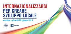 Internazionalizzarsi per creare sviluppo locale - 26 giugno 2014 - Castelfranco Veneto