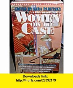 Women on the Case Original Stories by the Best Women Crime Writers of Our Time (9781559352178) Sara Paretsky , ISBN-10: 1559352175  , ISBN-13: 978-1559352178 ,  , tutorials , pdf , ebook , torrent , downloads , rapidshare , filesonic , hotfile , megaupload , fileserve