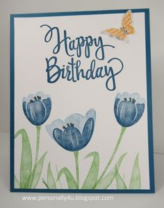 Personally Yours: Tranquil Tulips Hostess Stamp Set - Dapper Denim Handmade Birthday Cards, Happy Birthday Cards, Stamping Up Cards, Flower Cards, Homemade Cards, Cardmaking, Card Crafts, Paper Crafts, Class Projects