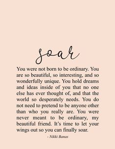Soar Quote & Poetry - Nikki Banas, Walk the Earth Encouragement Quotes, Wisdom Quotes, Words Quotes, Life Quotes, Sayings, Qoutes, Poetry Quotes, Soul Love Quotes, Quotes To Live By
