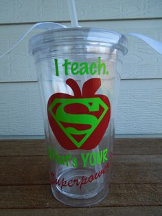 Perfect gift for Super Teachers!    I teach. What's your SUPERPOWER - 16 ounce Acrylic Tumbler. $10.50, via Etsy.