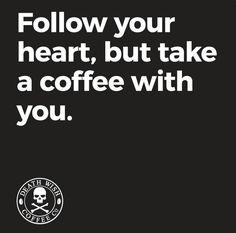 coffee follow your heart