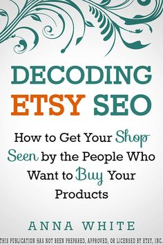 Digital Ebook Decoding Etsy SEO provides Step by Step Instruction and Video Tutorials to Increase Your Search Rank and Get More Shop Views