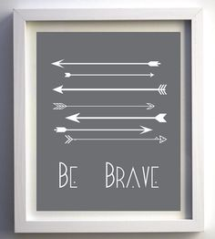 """Be Brave"" Nursery Wall Art with Arrows - #nursery #wallart #artprint"