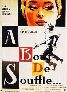 """Breathless (French: À bout de souffle; literally """"at breath's end"""") is a 1960 French film directed by Jean-Luc Godard, and Godard's first feature film. It was one of the first and most influential films of the French New Wave[1]. At the time, the film attracted much attention for its bold visual style and the innovative use of jump cuts."""