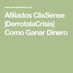 Afiliados ClixSense |DerrotalaCrisis| Como Ganar Dinero