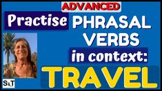 What's the BEST way to LEARN PHRASAL VERBS naturally? Practise PHRASAL VERBS in CONTEXT by TOPIC - TRAVEL Speak English Fluently, Good Things, Learning, Youtube, Travel, Viajes, Studying, Destinations, Teaching