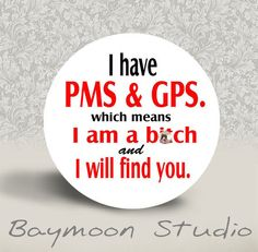 WARNING MATURE CONTENT  I Have Pms and Gps which by BAYMOONSTUDIO, $1.50