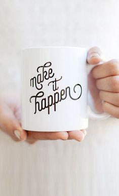 Make it Happen Inspirational Mug ==