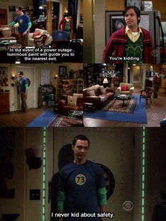 """I never kid about safety."" Sheldon ~ The Big Bang Theory"