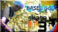 "Skate 3 Realistic | ""Based God"" by Rise T1C3 Skate 3, Me Me Me Song, Base, Songs, God, Dios, Song Books, Music, The Lord"