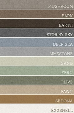 Mushroom, bark, earth, stormy sky, deep sea, limestone, sand, fern, olive, fawn, sedona and eggshell.