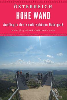 Ausflug in den Naturpark Hohe Wand in Niederösterreich - Den Park erleben, ganz ohne anstrengende Wanderung Hidden Places, The Great Outdoors, Austria, Beautiful Places, Wanderlust, City, Beach, Trips, Travel