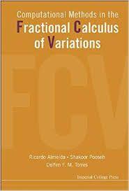 Computational methods in the fractional calculus of variations / Ricardo Almeida, Shakoor Pooseh, Delfim F.M. Torres. 2015. Máis información: http://www.worldscientific.com/worldscibooks/10.1142/p991