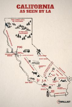 The State of California, as seen by Los Angeles. In And Out California, California Dreamin', Northern California, California Quotes, I Love La, Stained Teeth, Best Cities, Golden Gate, Day Trip