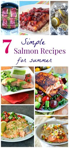 7 Simple Salmon Recipes for Summer - whether prepared on the grill or paired with fresh fruits, vegetables and herbs from your garden or farmers market, you'll love these easy recipes all summer long!