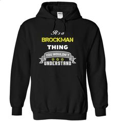 Its a BROCKMAN thing. - #tee verpackung #old tshirt. CHECK PRICE => https://www.sunfrog.com/Names/Its-a-BROCKMAN-thing-Black-14973645-Hoodie.html?68278