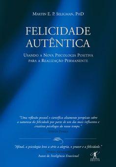 Felicidade autêntica por Martin E. P. Seligman, http://www.amazon.com.br/dp/B00A3D1KIK/ref=cm_sw_r_pi_dp_wMVhub1KNZ0BM