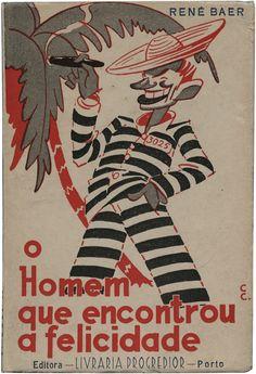 O homem que encontrou a felicidade, René Baer, Livraria Progredior, design Carlos Carneiro,1946