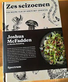 Zes seizoenen van Joshua Mcfadden.Zes seizoenen van Joshua McFadden is een ware uitdaging voor Gereons Keuken Thuis om meer met groenten te doen. Ik ga hier nog veel lees- en kookplezier aan beleven.