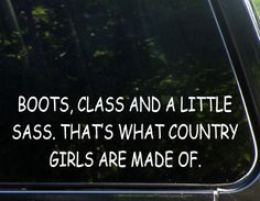 """Boots, Class And A Little Sass. That's What Country Girls Are Made Of (9"""" x 2-1/2"""") Die Cut Decal Bumper Sticker For Windows, Cars, Trucks, Etc. Diamond Graphics http://www.amazon.com/dp/B00I6T3IEC/ref=cm_sw_r_pi_dp_sob-tb00PPF11"""
