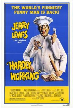 Hardly Working is a comedy film directed by and starring Jerry Lewis. It was filmed in 1979, and was released in Europe in 1980 and in the United States on April 3, 1981 through 20th Century Fox https://en.wikipedia.org/wiki/Hardly_Working (fr=Au boulot... Jerry !)