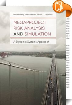 Megaproject Risk Analysis and Simulation    :  Providing new knowledge on risk analysis and simulation for megaprojects  this book is essential reading for both academics and practitioners. Its focus is on technical descriptions of a newly developed dynamic systems approach to megaproject risk analysis and simulation. This is backed up by a discussion of the methodology as applied in a comprehensive case study on the Edinburgh Tram Network (ETN) project. As well as the complete case st...