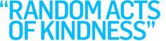 RANDOM ACTS OF KINDNESS - waarom menselijke merken floreren. Het gaat hierbij niet om belonen en likes verzamelen maar om willekeurige goede daden. #trend #2011 #newmediatheory /via trendwatching.com