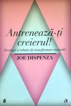 Antreneaza-ti creierul! Strategii si tehnici de transformare mentala - Joe Dispenza - - V-ati intrebat vreodata de ce aveti in permanenta aceleasi ganduri nega Good Books, Books To Read, Motivational Books, Raising Kids, Good To Know, Spirituality, Learning, Sola Fide, Feng Shui