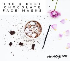 Chic and Green shares how chocolate benefits the skin and reviews face masks from Lush, Eminence, Perricone, FarmHouse Fresh, and Josh Rosebrook.