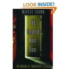 The Universe Next Door: The Making of Tomorrow's Science: Marcus Chown: 9780195168846: Amazon.com: Books