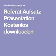 Referat Aufsatz Präsentation Kostenlos downloaden