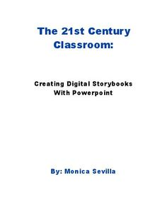 TeacherLingo.com $4.99 - The 21st Century Classroom: Creating Digital Storybooks with Powerpoint  is an ebook discussing the process of writing across the curriculum, the creation, and use of digital storybooks to demonstrate the mastery of key concepts and skills in any content a
