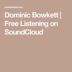 Dominic Bowkett | Free Listening on SoundCloud