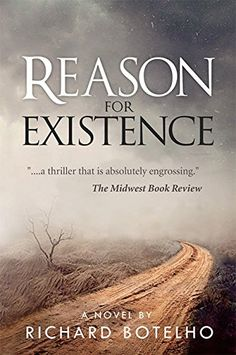 Reason for Existence by Richard Botelho http://smile.amazon.com/dp/B017KRJ66E/ref=cm_sw_r_pi_dp_8eZ2wb1FXHTD7
