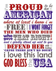 Proud to be an American from Lee Greenwood's song