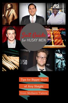 MoSanti's suit tips for husky men. Jason Segel, Jonah Hill, Cedric the Entertainer, Zach Galifianakis -- you're in good company! #style #fashion