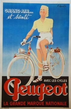 Cycles Peugeot - Grand air et sante Old Bicycle, Bicycle Women, Bicycle Race, Bike Rides, Cycling Art, Cycling Bikes, Cycling Quotes, Cycling Jerseys, Pub Vintage