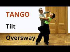 How to Dance Tilt Overwsay in Tango / Ballroom Dancing - YouTube