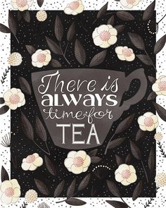 tea time art print -- There is Always Time For Tea Grey Version - teacup quote words lettering illustrated art whimsical cute kitchen
