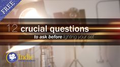 12 Crucial Questions To Ask Before You Light Your Set (Cinematic Lighting Lesson 15)