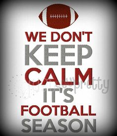 We Don't Keep Calm Football Season Machine by justsewpretty, $4.00