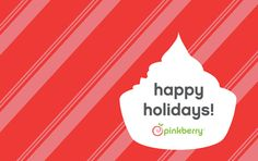 Give the gift of Pinkberry  http://www.pinkberry.com/giftcard