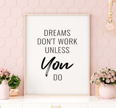 Dreams Don't Work Unless You Do Printable Art, Inspirational Wall Art, Motivational Quote Printable, Laundry Room Quotes, Laundry Art, Laundry Decor, Laundry Signs, Office Artwork, Office Prints, Printable Quotes, Printable Wall Art, Bathroom Printable