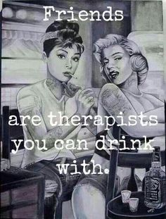 "I love my ""therapists"" friends…They make my life happier :)"