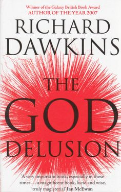 Richard Dawkins - The God Delusion. Presenting different arguments for religion, this book demonstrates the supreme improbability of a supreme being. It aims to show how religion fuels war, foments bigotry and abuses children. The God Delusion, Good Books, Books To Read, British Books, Richard Dawkins, Believe In God, Cursed Child Book, Atheist, Reading Lists