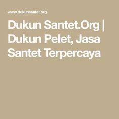 Dukun Santet.Org | Dukun Pelet, Jasa Santet Terpercaya