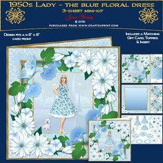1950s Lady - Blue Flowered Dress by June Young A three-sheet mini-kit for an 8 x 8 card front, featuring a young lady in a blue floral sundress with lots of layered underskirts, in a multi-layered effect frame embellished with corner floral sprays and toning butterflies. The first sheet has the card front and matching gift card, sheet 2 has decoupage, and five greetings panels, two are blank for your own use. Sheet three has a matching insert for your card and two small toppers which can be…
