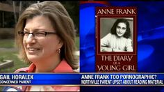Mother Wants Pornographic Diary of Anne Frank Pulled from School...I feel sorry for the children of parents that are so rigid and who are so ashamed of being an animal with a body that they take steps like this.  I don't think they should have the right in a public school to demand this type of censorship.